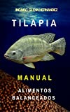 TILAPIA: MANUAL DE ALIMENTOS BALANCEADOS (Spanish Edition)