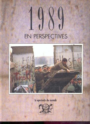 1989 en perspectives (L'album de l'année.) par Michel de Jaeghere