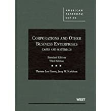 Corporations and Other Business Enterprises, Cases and Materials (American Casebooks) 3rd (third) Edition by Thomas Lee Hazen, Jerry W. Markham [2009]