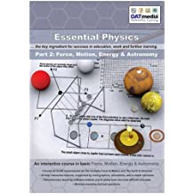 Essential Physics: Pt. 2: Force, Motion, Energy and Astronomy