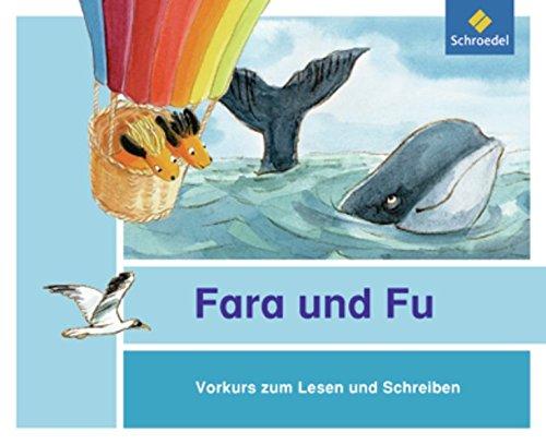 Fara und Fu - Ausgabe 2013: Vorkurs zum Lesen und Schreiben