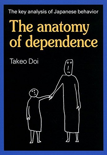 The Anatomy of Dependence por Takeo Doi