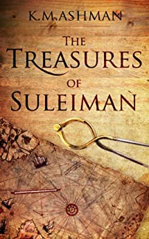 The Treasures of Suleiman (The India Sommers Mysteries Book 2) by [Ashman, K. M.]