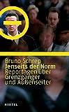 Jenseits der Norm: Reportagen über Grenzgänger und Außenseiter in Deutschland - Bruno Schrep