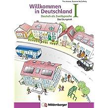 Willkommen in Deutschland – Deutsch als Zweitsprache I: Das Übungsheft