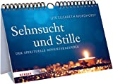 Sehnsucht und Stille: Der spirituelle Adventskalender - Ute Elisabeth Mordhorst