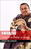 KWANZAA: KWANZAA ACCORDING TO ORAN Z (English Edition)