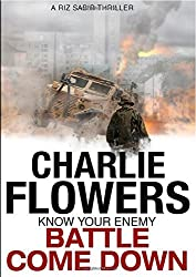 Battle Come Down by Charlie Flowers (2014-11-23)