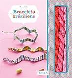 Bracelets brésiliens - Avec 5 modèles de bracelets, 6 échevettes, 1 anneau porte-clés et 2 breloques