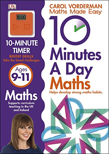 10 Minutes a Day Maths Ages 9-11 (Carol Vorderman's Maths Made Easy)
