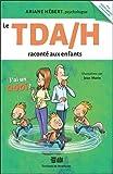 Le TDA/H raconté aux enfants - J'ai un Quoi ?...