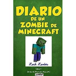 Diario de un zombie de Minecraft Libro 1 / Diary of a Zombie Minecraft Book 1: Un libro no oficial s