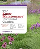 The Know Maintenance Perennial Garden by Roy Diblik (2014-03-11)