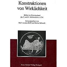 Konstruktionen von Wirklichkeit: Bilder im Griechenland des 5. und 4. Jahrhunderts v. Chr.