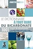 Le dictionnaire à tout faire du bicarbonate