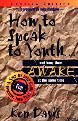 How to Speak to Youth . . . and Keep Them Awake at the Same Time by Ken Davis (1996-09-02)