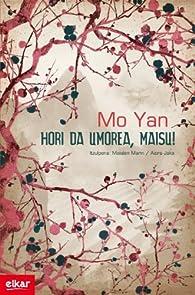 Hori da umorea, maisu! par Mo Yan