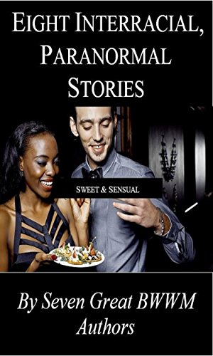 Eight Interracial Paranormal Stories: By Seven Great BWWM Authors (English Edition)