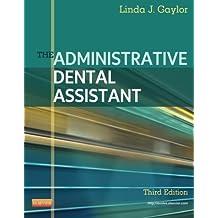 The Administrative Dental Assistant, 3e by Linda J Gaylor RDA BPA MEd (2012-07-31)