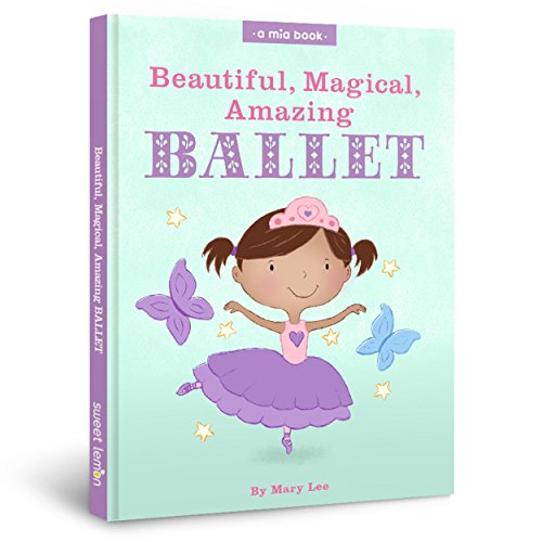Beautiful, Magical, Amazing BALLET (A Mia Book Book 2) (English Edition)
