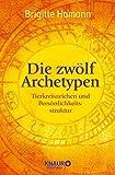 Die zwölf Archetypen: Tierkreiszeichen und Persönlichkeitsstruktur von Brigitte Hamann (2. Mai 2011) Taschenbuch