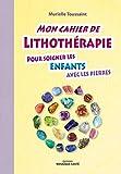"""Afficher """"Mon cahier de lithothérapie"""""""