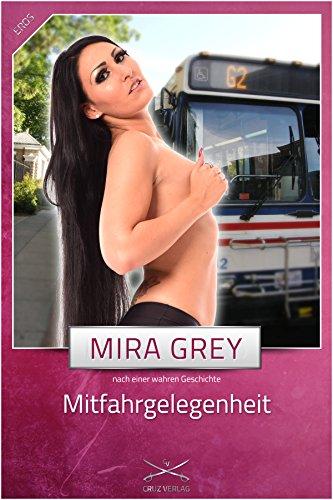 Mitfahrgelegenheit: Eine Story von Mira Grey!