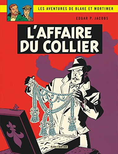 Blake & Mortimer - tome 10 - Affaire du collier (L') par Edgar P. Jacobs