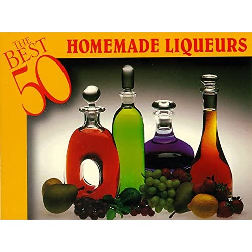 The Best 50 Homemade Liqueurs by Dona Z. Meilach (1996-01-02)