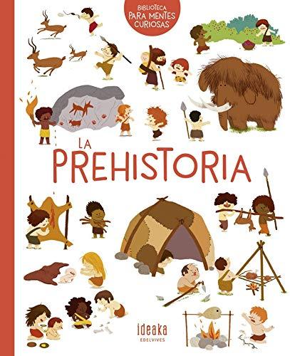 La prehistoria (IDEAKA) por Cécile Benoist