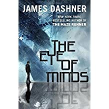 The Eye of Minds (The Mortality Doctrine, Book One) by James Dashner (2013-10-08)