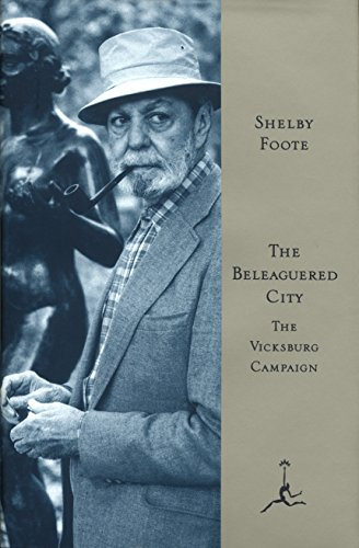 The Beleaguered City: The Vicksburg Campaign, December 1862-July 1863 par Shelby Foote