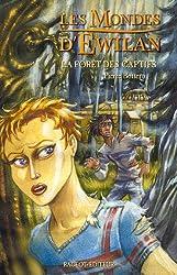 La forêt des captifs (Les mondes d'Ewilan t. 1)