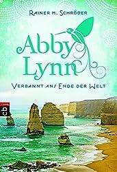 Verbannt ans Ende der Welt: Abby Lynn 1 (Die Abby-Lynn-Serie, Band 1)