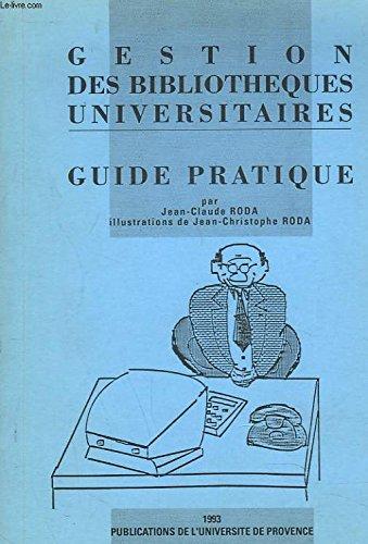 Gestion des bibliothèques universitaires. Guide pratique