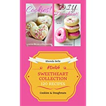 Sweetheart Collection (Cookies & Homemade Doughnuts): 120 #Delish Recipes (English Edition)