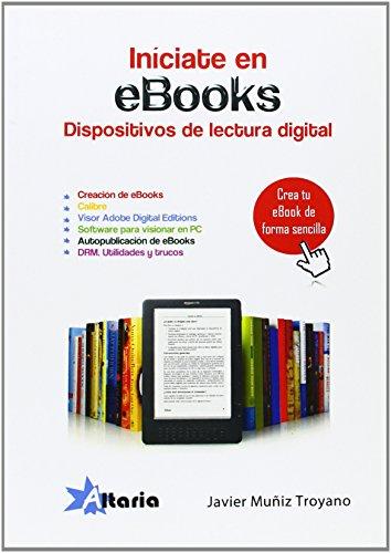 Iníciate en ebooks: nuevas formas de leer por Javier Muñiz Troyano