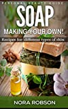 Skincare: Soap. Homemade recipes for all types of skin.: Skin remedies & Beauty (English Edition)