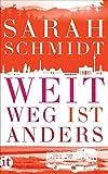 Weit weg ist anders: Roman... von Sarah Schmidt