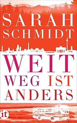 Buchseite und Rezensionen zu 'Weit weg ist anders: Roman (insel taschenbuch)' von Sarah Schmidt