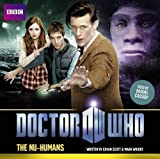 Doctor Who The Nu-Humans (11th Doctor Original) by Scott, Cavan, Wright, Mark (2012)