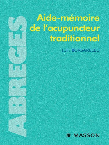 Aide-mémoire de l'acupuncteur traditionnel par J. F. Borsarello