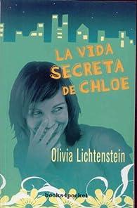 La vida secreta de Chloe par Olivia Lichtenstein