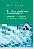 Infektionsmanagement auf Intensivstationen: Empfehlungen zur Diagnostik und Therapie nosokomialer Infektionen