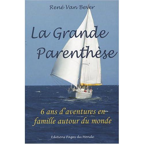 La Grande Parenthèse : 6 ans d'aventures en famille autour du monde