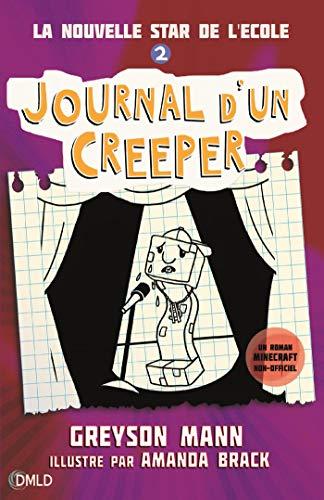 Journal d'un creeper T2 : La nouvelle star de l'école (French Edition)