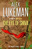 The Eye of Shiva (The Project Book 8) by Alex Lukeman
