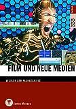 Film und Neue Medien: Lexikon der Fachbegriffe - James Monaco