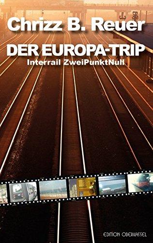 DER EUROPA-TRIP: InterRail ZweiPunktNull (Land&Stadt)