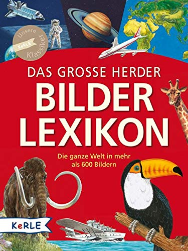 Das große Herder Bilderlexikon: Die ganze Welt in mehr als 600 Bildern